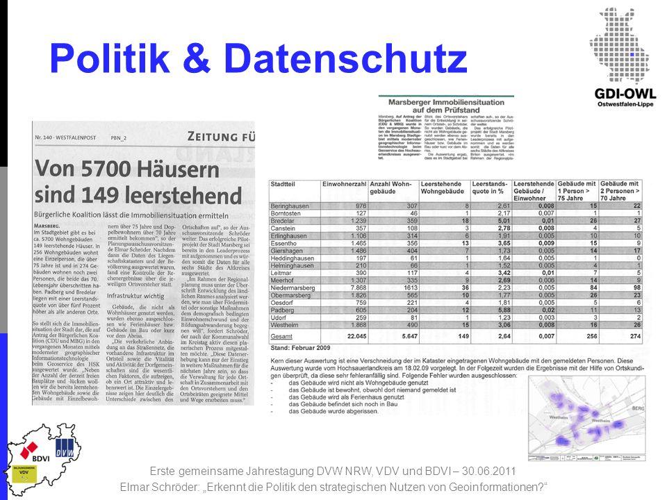 Politik & Datenschutz Erste gemeinsame Jahrestagung DVW NRW, VDV und BDVI – 30.06.2011 Elmar Schröder: Erkennt die Politik den strategischen Nutzen von Geoinformationen
