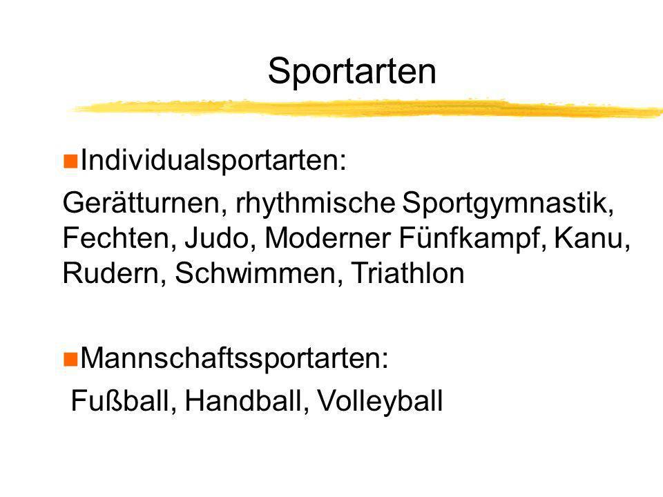 Sportarten Individualsportarten: Gerätturnen, rhythmische Sportgymnastik, Fechten, Judo, Moderner Fünfkampf, Kanu, Rudern, Schwimmen, Triathlon Mannsc