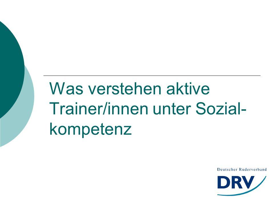 Was verstehen aktive Trainer/innen unter Sozial- kompetenz