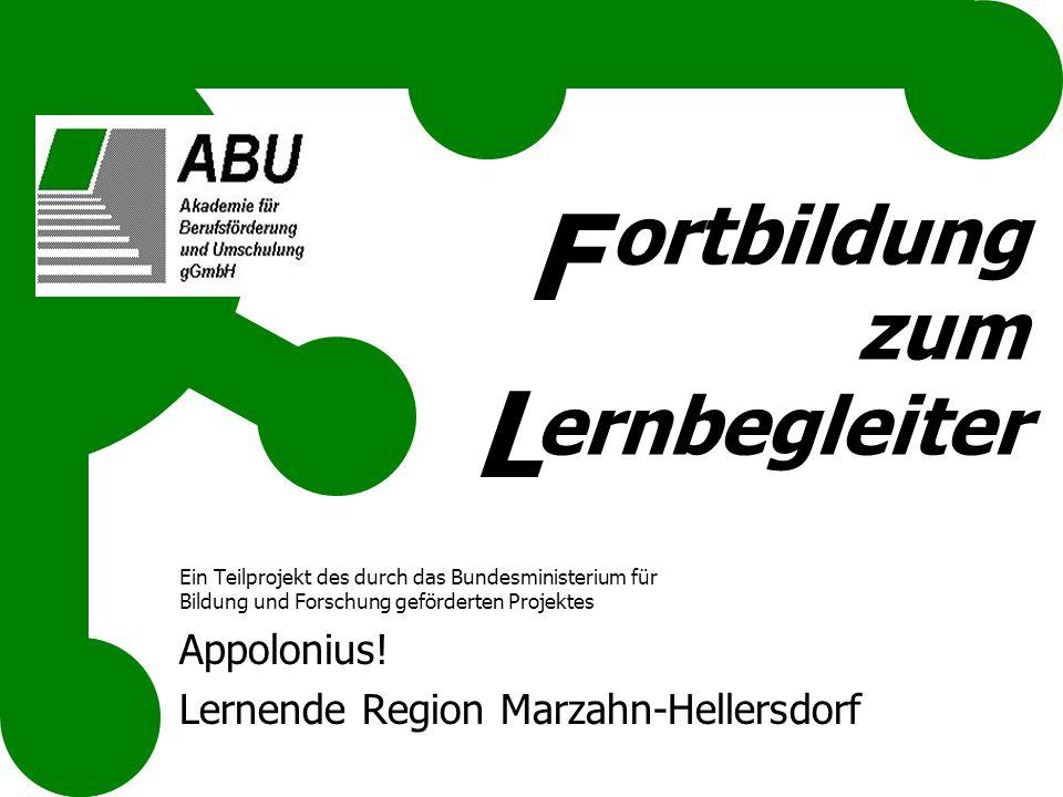 ortbildung zum ernbegleiter Ein Teilprojekt des durch das Bundesministerium für Bildung und Forschung geförderten Projektes Appolonius! Lernende Regio