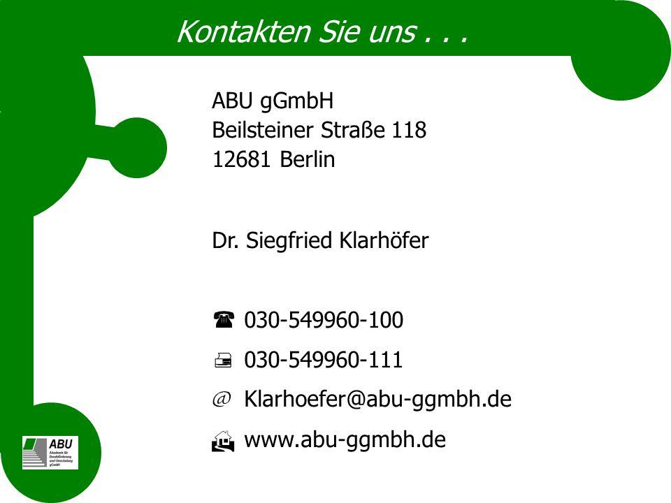 Kontakten Sie uns... ABU gGmbH Beilsteiner Straße 118 12681 Berlin Dr. Siegfried Klarhöfer 030-549960-100 030-549960-111 @ Klarhoefer@abu-ggmbh.de www