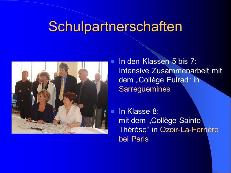 Schulpartnerschaften In den Klassen 5 bis 7: Intensive Zusammenarbeit mit dem Collège Fulrad in Sarreguemines In Klasse 8: mit dem Collège Sainte- Thé