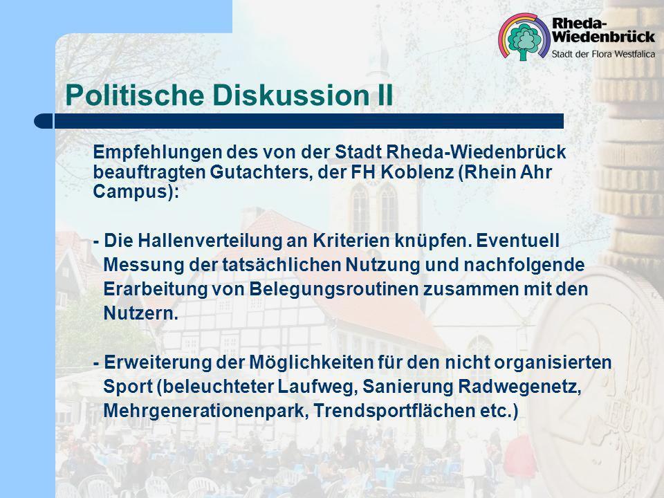 Politische Diskussion II Empfehlungen des von der Stadt Rheda-Wiedenbrück beauftragten Gutachters, der FH Koblenz (Rhein Ahr Campus): - Die Hallenverteilung an Kriterien knüpfen.