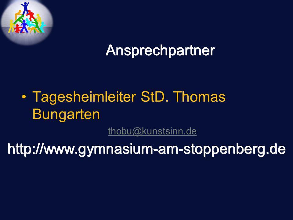 Ansprechpartner Tagesheimleiter StD. Thomas Bungarten thobu@kunstsinn.de http://www.gymnasium-am-stoppenberg.de