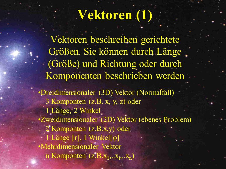 Vektoren (2) Haben 2 Multiplikationsarten: Inneres Produkt: Ergebnis skalar Vektorprodukt: Ergebnis vektoriell Keine Division.