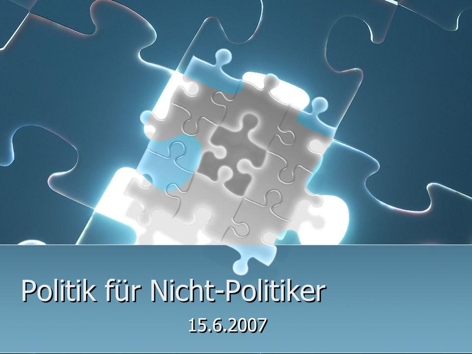 Politik für Nicht-Politiker 15.6.2007