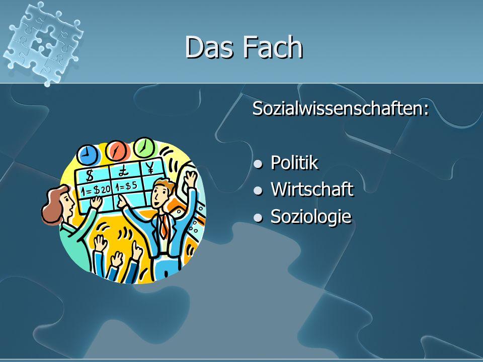 Das Fach Sozialwissenschaften: Politik Wirtschaft Soziologie