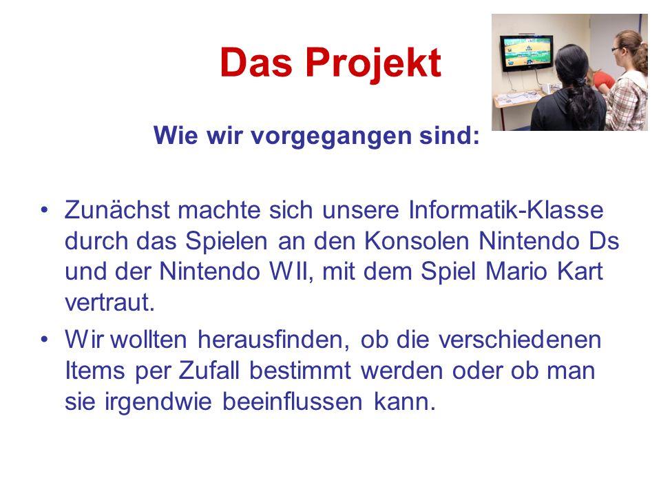 Das Projekt Wie wir vorgegangen sind: Zunächst machte sich unsere Informatik-Klasse durch das Spielen an den Konsolen Nintendo Ds und der Nintendo WII