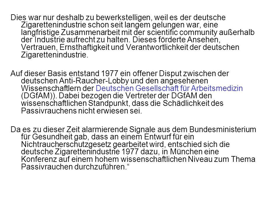 Dies war nur deshalb zu bewerkstelligen, weil es der deutsche Zigarettenindustrie schon seit langem gelungen war, eine langfristige Zusammenarbeit mit