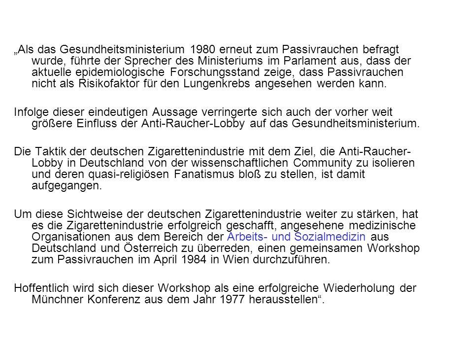 3 Ein Beispiel für von der Tabakindustrie gelenkte Publikation Das öffentliche Gesundheitswesen: Sonderheft 2, Jahrgang 53, 1991: Passivrauchen: Aktuelle Fragen und Antworten Prof.