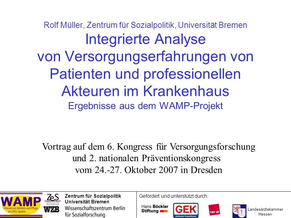 Rolf Müller, Zentrum für Sozialpolitik, Universität Bremen Integrierte Analyse von Versorgungserfahrungen von Patienten und professionellen Akteuren i