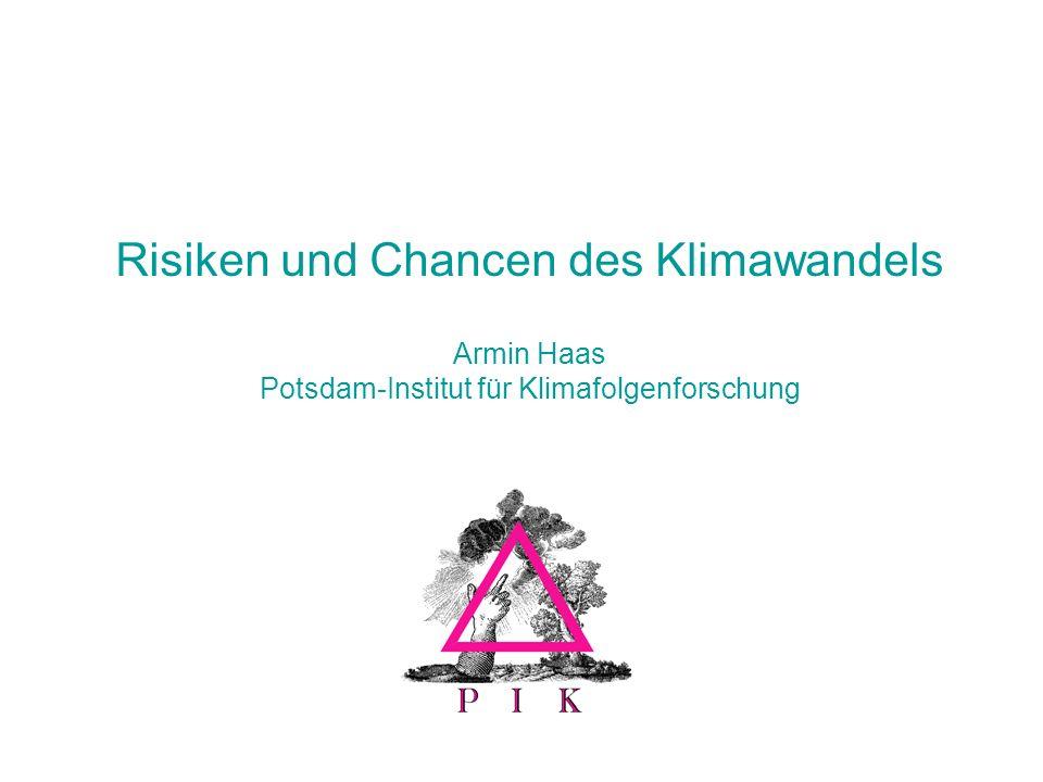 Risiken und Chancen des Klimawandels Armin Haas Potsdam-Institut für Klimafolgenforschung