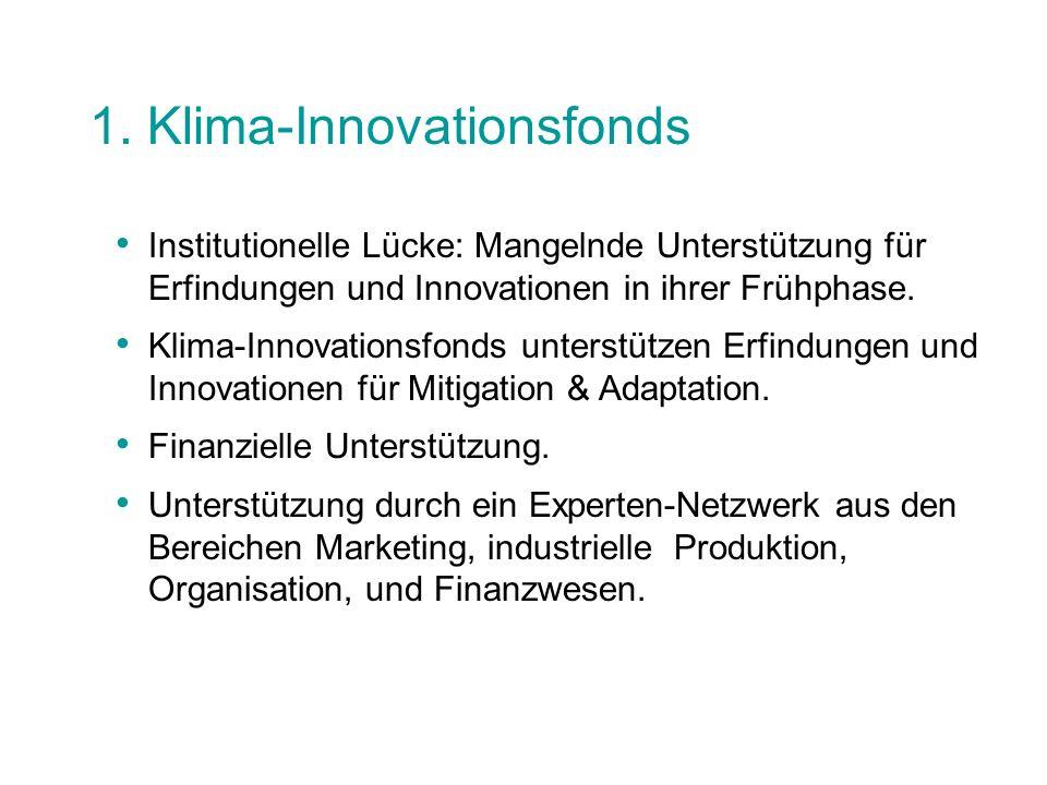 1. Klima-Innovationsfonds Institutionelle Lücke: Mangelnde Unterstützung für Erfindungen und Innovationen in ihrer Frühphase. Klima-Innovationsfonds u