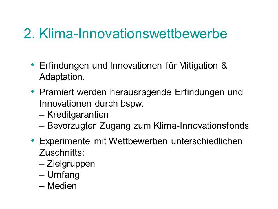 2. Klima-Innovationswettbewerbe Erfindungen und Innovationen für Mitigation & Adaptation. Prämiert werden herausragende Erfindungen und Innovationen d