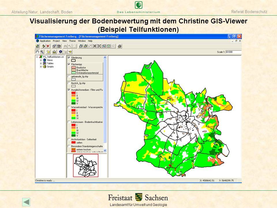 Landesamt für Umwelt und Geologie Abteilung Natur, Landschaft, Boden Referat Bodenschutz Visualisierung der Bodenbewertung mit dem Christine GIS-Viewe