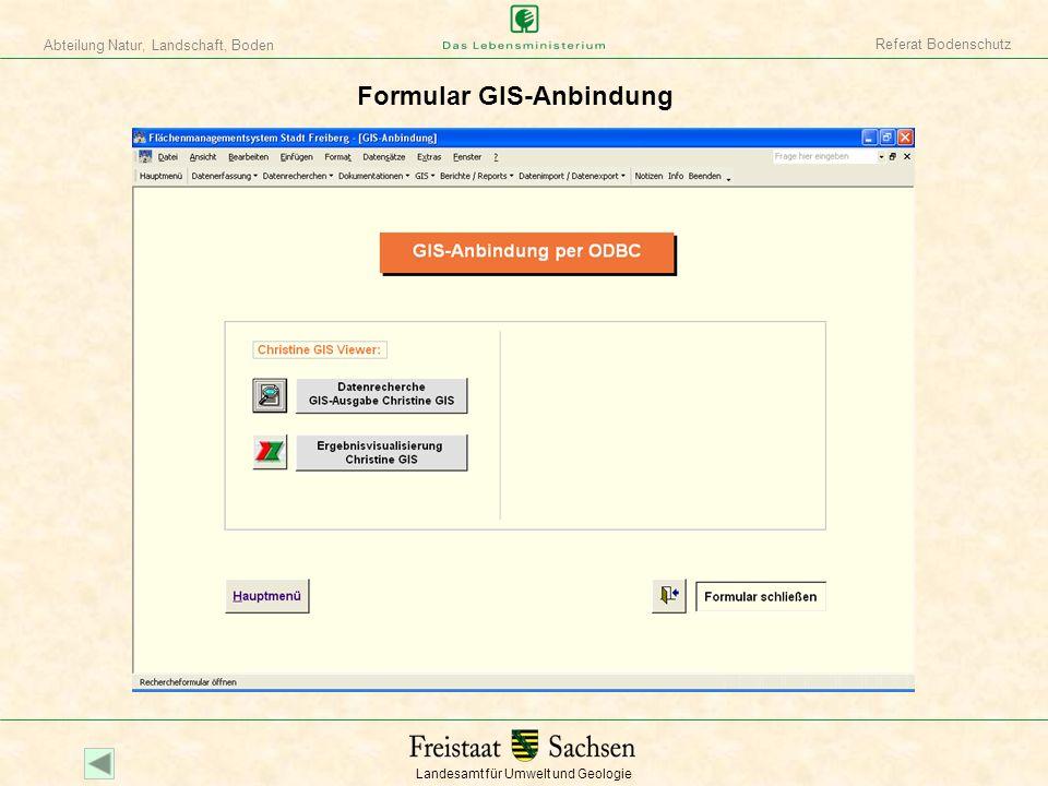 Landesamt für Umwelt und Geologie Abteilung Natur, Landschaft, Boden Referat Bodenschutz Formular GIS-Anbindung