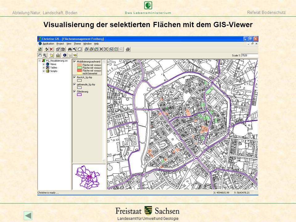 Landesamt für Umwelt und Geologie Abteilung Natur, Landschaft, Boden Referat Bodenschutz Visualisierung der selektierten Flächen mit dem GIS-Viewer