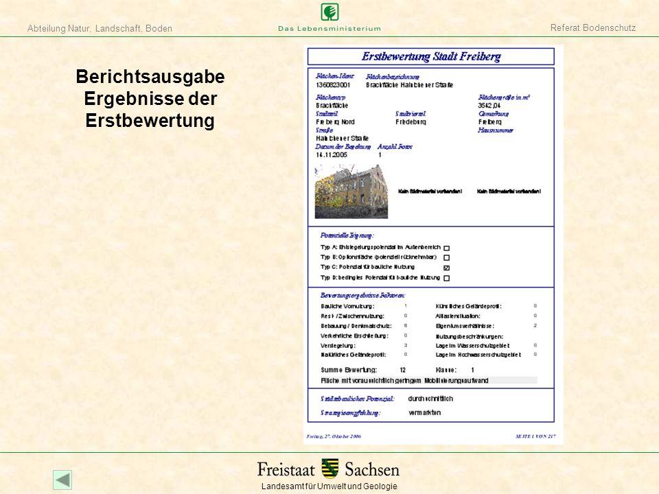 Landesamt für Umwelt und Geologie Abteilung Natur, Landschaft, Boden Referat Bodenschutz Berichtsausgabe Ergebnisse der Erstbewertung