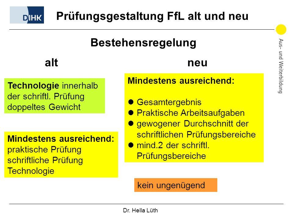 Prüfungsgestaltung FfL alt und neu Bestehensregelung alt neu Technologie innerhalb der schriftl.