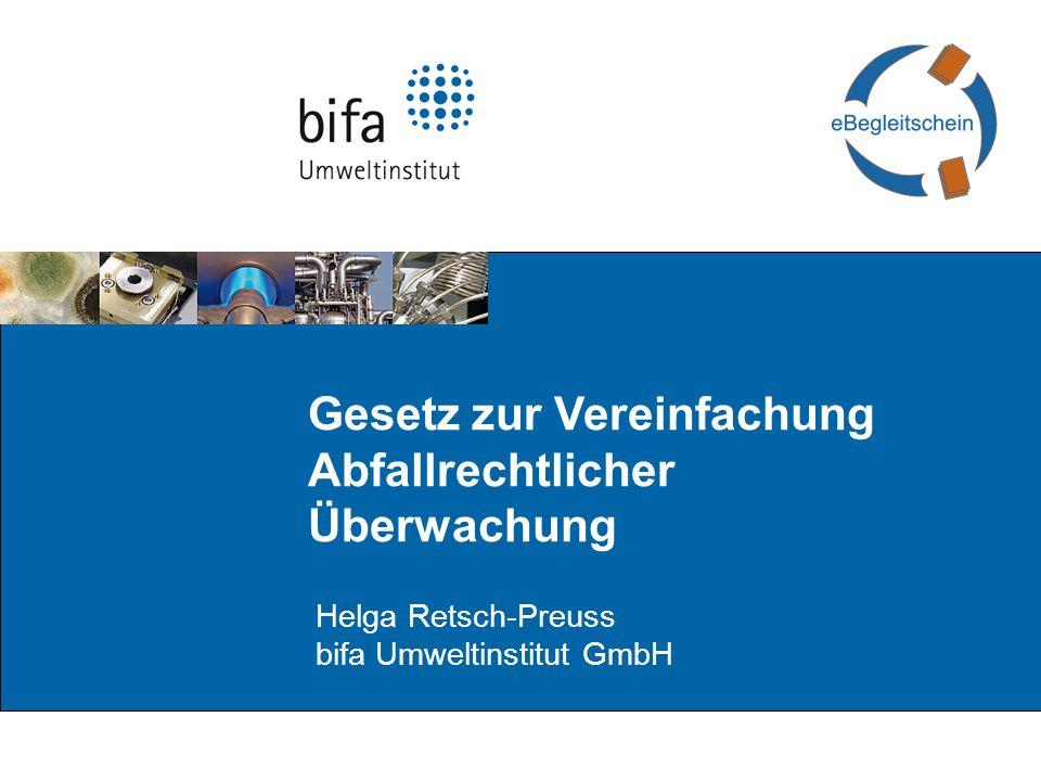 Gesetz zur Vereinfachung Abfallrechtlicher Überwachung Helga Retsch-Preuss bifa Umweltinstitut GmbH