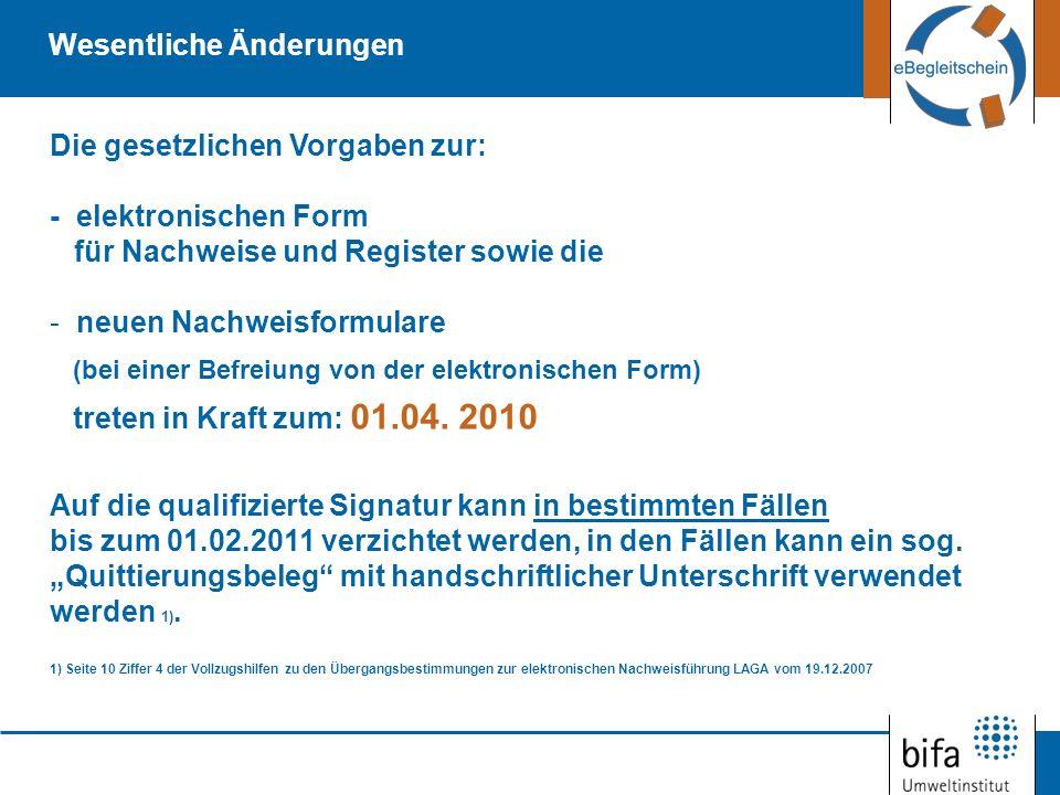 Die gesetzlichen Vorgaben zur: - elektronischen Form für Nachweise und Register sowie die - neuen Nachweisformulare (bei einer Befreiung von der elekt