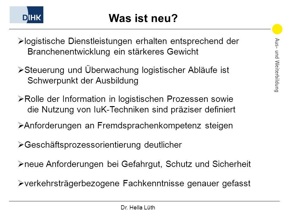 Dr. Hella Lüth Was ist neu? logistische Dienstleistungen erhalten entsprechend der Branchenentwicklung ein stärkeres Gewicht Steuerung und Überwachung