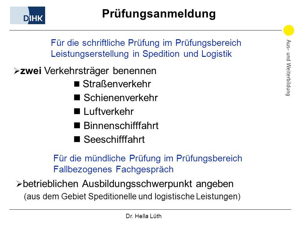 Dr. Hella Lüth Prüfungsanmeldung zwei Verkehrsträger benennen Straßenverkehr Schienenverkehr Luftverkehr Binnenschifffahrt Seeschifffahrt betriebliche