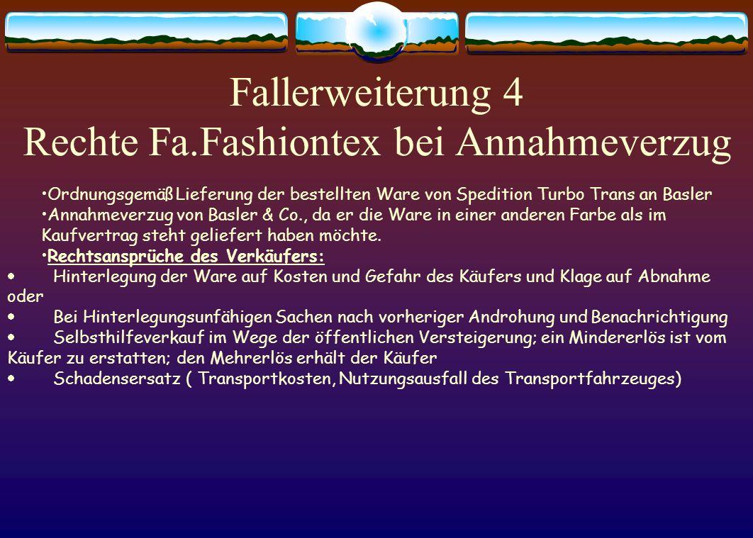 Fallerweiterung 3 Rechte Fa. Basler bei mangelhafter Lieferung Mangelhafte Lieferung in der Beschaffenheit Rücktritt vom Kaufvertrag Minderung des Kau