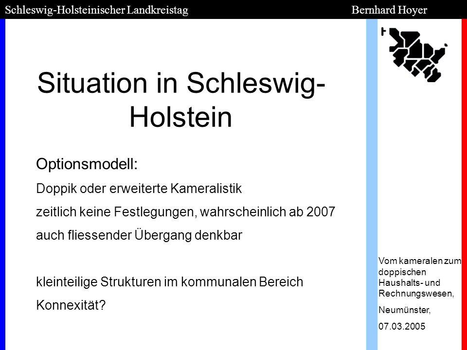 Situation in Schleswig- Holstein Schleswig-Holsteinischer Landkreistag Bernhard Hoyer Optionsmodell: Doppik oder erweiterte Kameralistik zeitlich kein