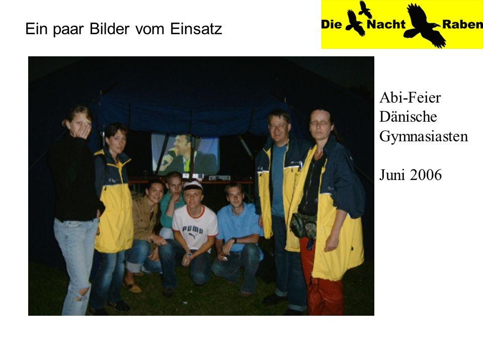 Ein paar Bilder vom Einsatz Abi-Feier Dänische Gymnasiasten Juni 2006
