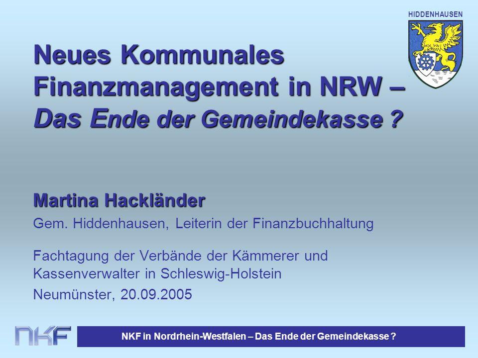 NKF in Nordrhein-Westfalen – Das Ende der Gemeindekasse ? HIDDENHAUSEN Neues Kommunales Finanzmanagement in NRW – Das E nde der Gemeindekasse ? Martin