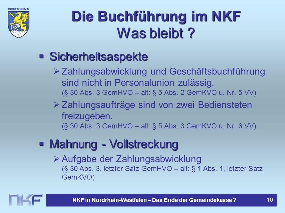 HIDDENHAUSEN NKF in Nordrhein-Westfalen – Das Ende der Gemeindekasse ? 10 Die Buchführung im NKF Was bleibt ? Sicherheitsaspekte Sicherheitsaspekte Za