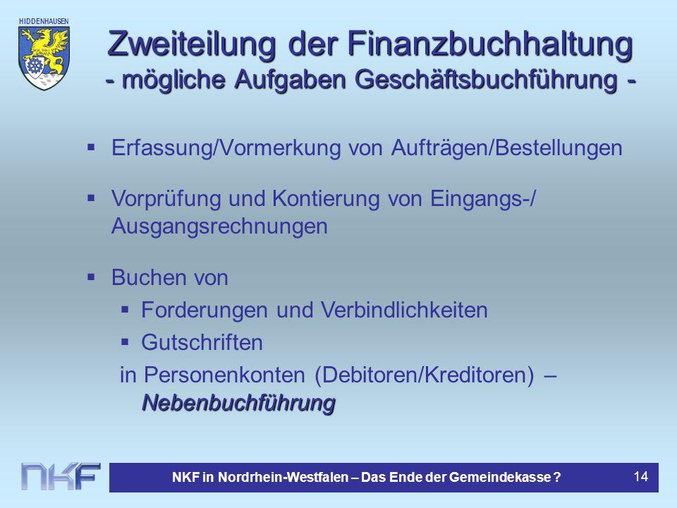 HIDDENHAUSEN NKF in Nordrhein-Westfalen – Das Ende der Gemeindekasse ? 14 Zweiteilung der Finanzbuchhaltung - mögliche Aufgaben Geschäftsbuchführung -