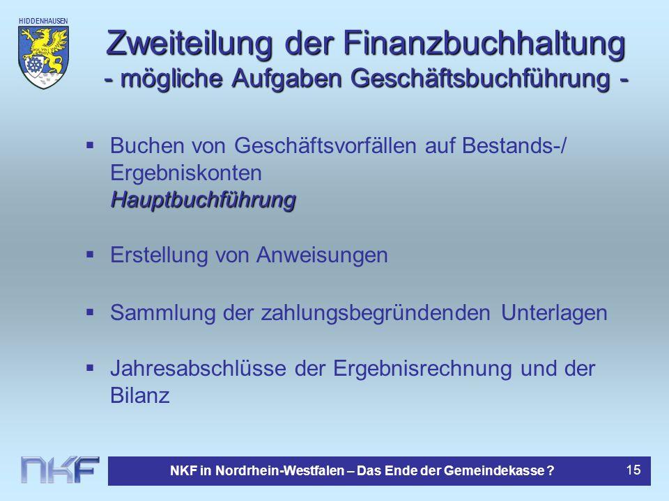 HIDDENHAUSEN NKF in Nordrhein-Westfalen – Das Ende der Gemeindekasse ? 15 Zweiteilung der Finanzbuchhaltung - mögliche Aufgaben Geschäftsbuchführung -