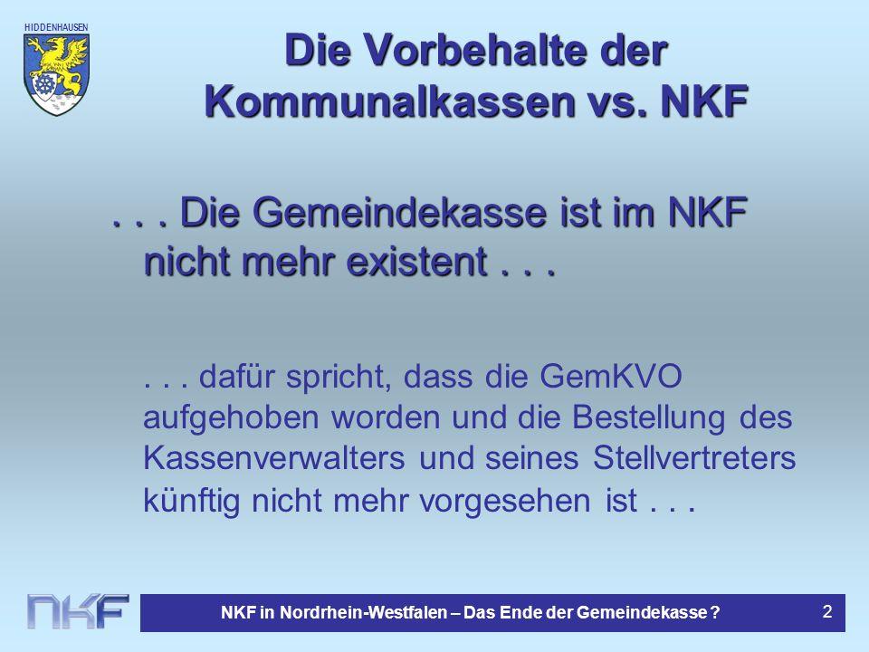 HIDDENHAUSEN NKF in Nordrhein-Westfalen – Das Ende der Gemeindekasse ? 2 Die Vorbehalte der Kommunalkassen vs. NKF... Die Gemeindekasse ist im NKF nic