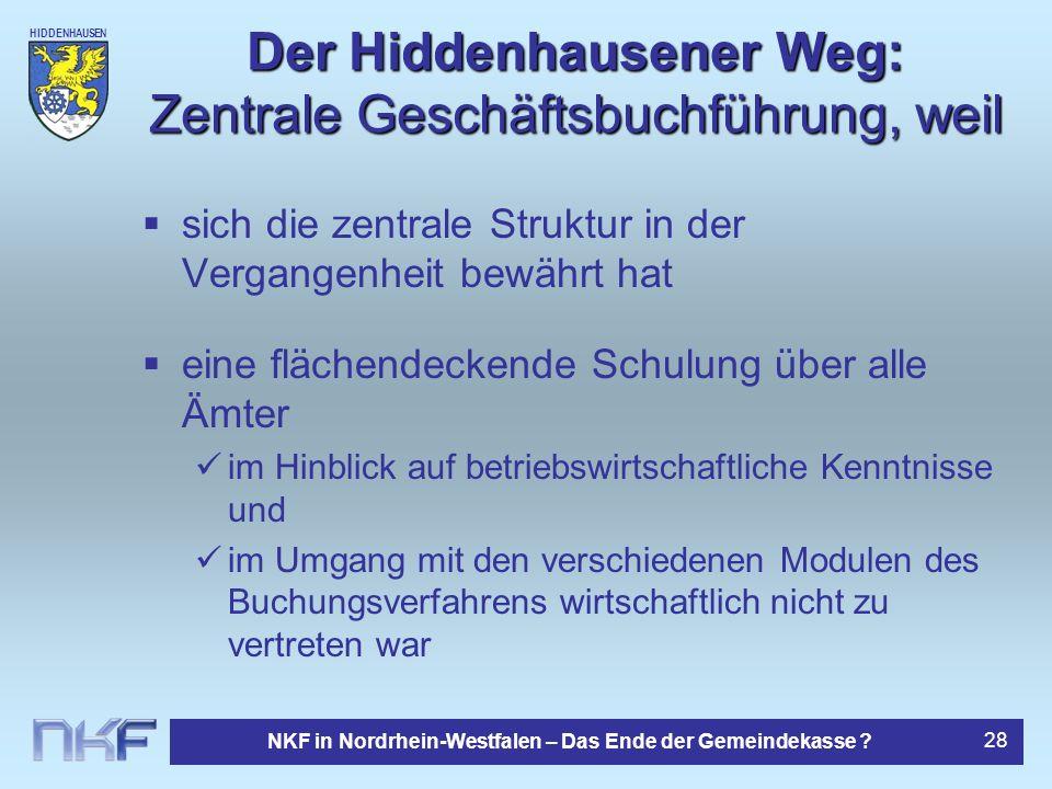 HIDDENHAUSEN NKF in Nordrhein-Westfalen – Das Ende der Gemeindekasse ? 28 Der Hiddenhausener Weg: Zentrale Geschäftsbuchführung, weil sich die zentral