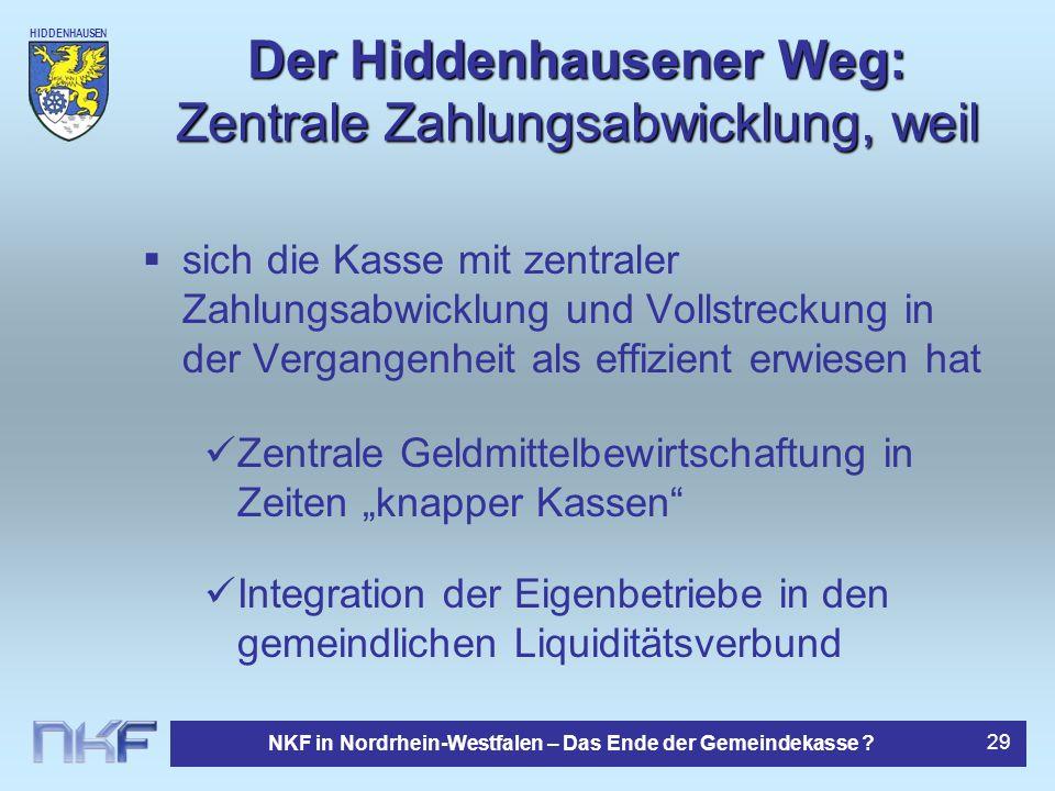 HIDDENHAUSEN NKF in Nordrhein-Westfalen – Das Ende der Gemeindekasse ? 29 Der Hiddenhausener Weg: Zentrale Zahlungsabwicklung, weil sich die Kasse mit