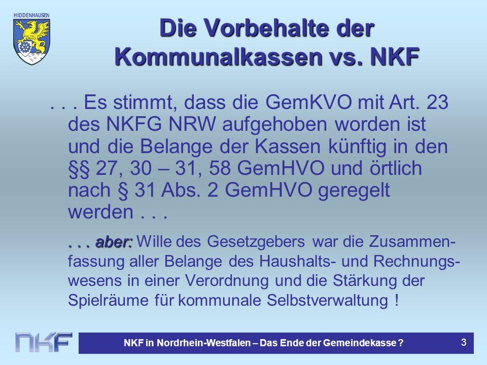 HIDDENHAUSEN NKF in Nordrhein-Westfalen – Das Ende der Gemeindekasse ? 3 Die Vorbehalte der Kommunalkassen vs. NKF... aber:... aber: Wille des Gesetzg