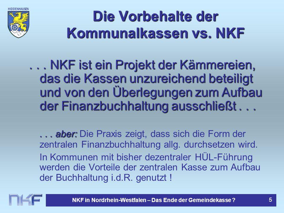 HIDDENHAUSEN NKF in Nordrhein-Westfalen – Das Ende der Gemeindekasse ? 5 Die Vorbehalte der Kommunalkassen vs. NKF... aber:... aber: Die Praxis zeigt,