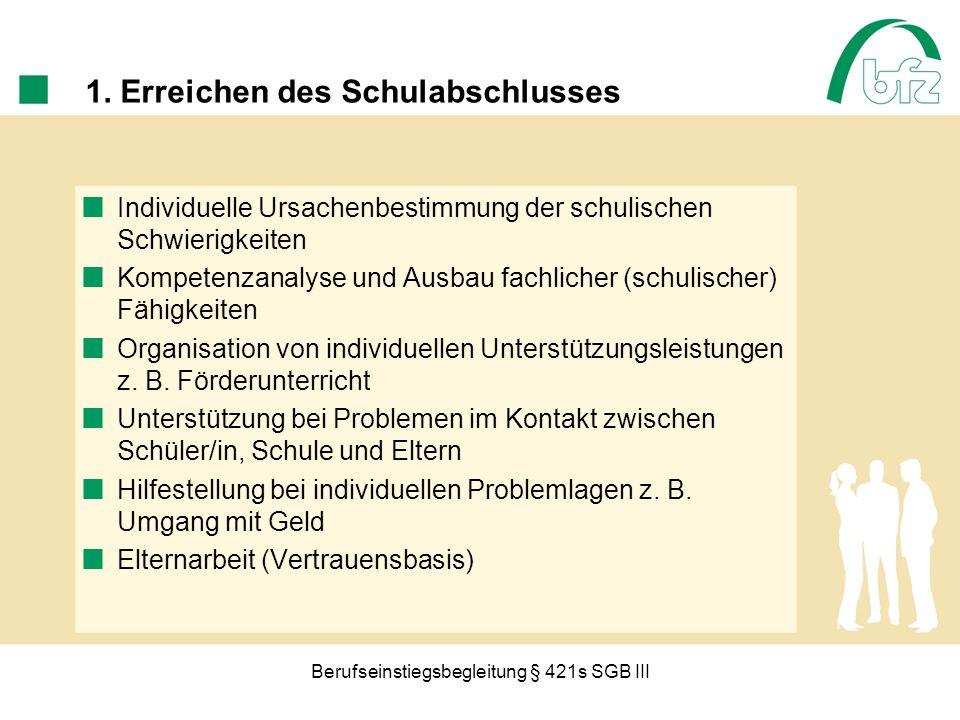 Berufseinstiegsbegleitung § 421s SGB III 2.