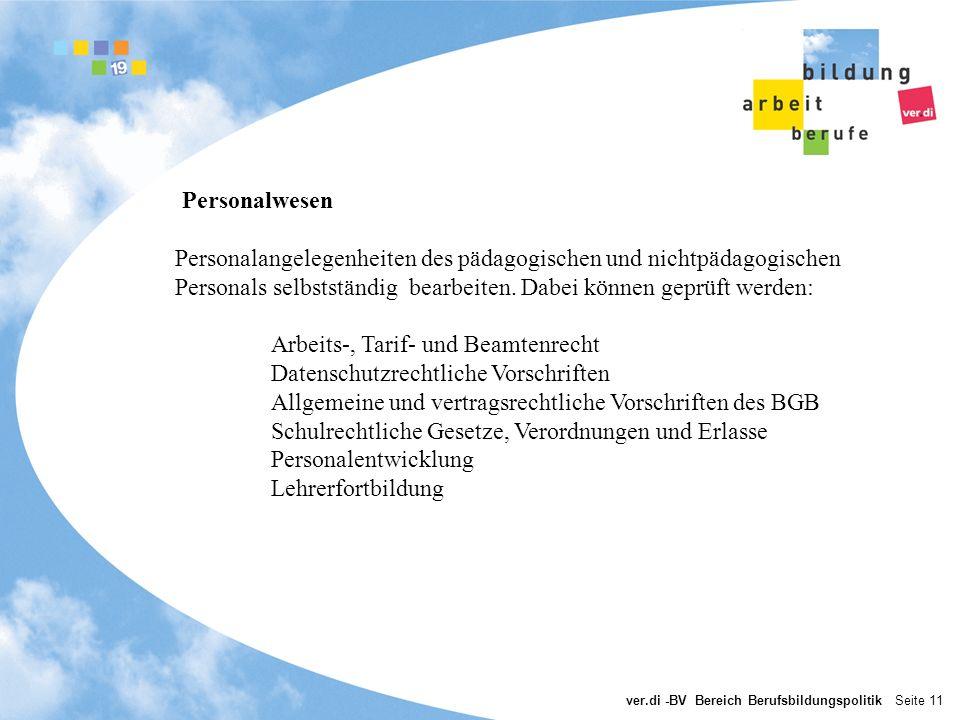 ver.di -BV Bereich Berufsbildungspolitik Seite 11 Personalwesen Personalangelegenheiten des pädagogischen und nichtpädagogischen Personals selbstständ