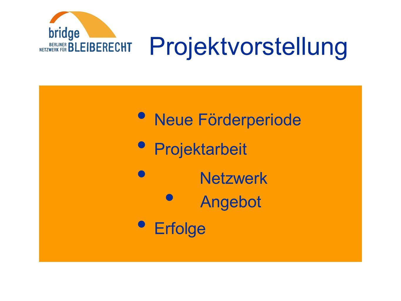 Projektvorstellung Neue Förderperiode Projektarbeit Netzwerk Angebot Erfolge