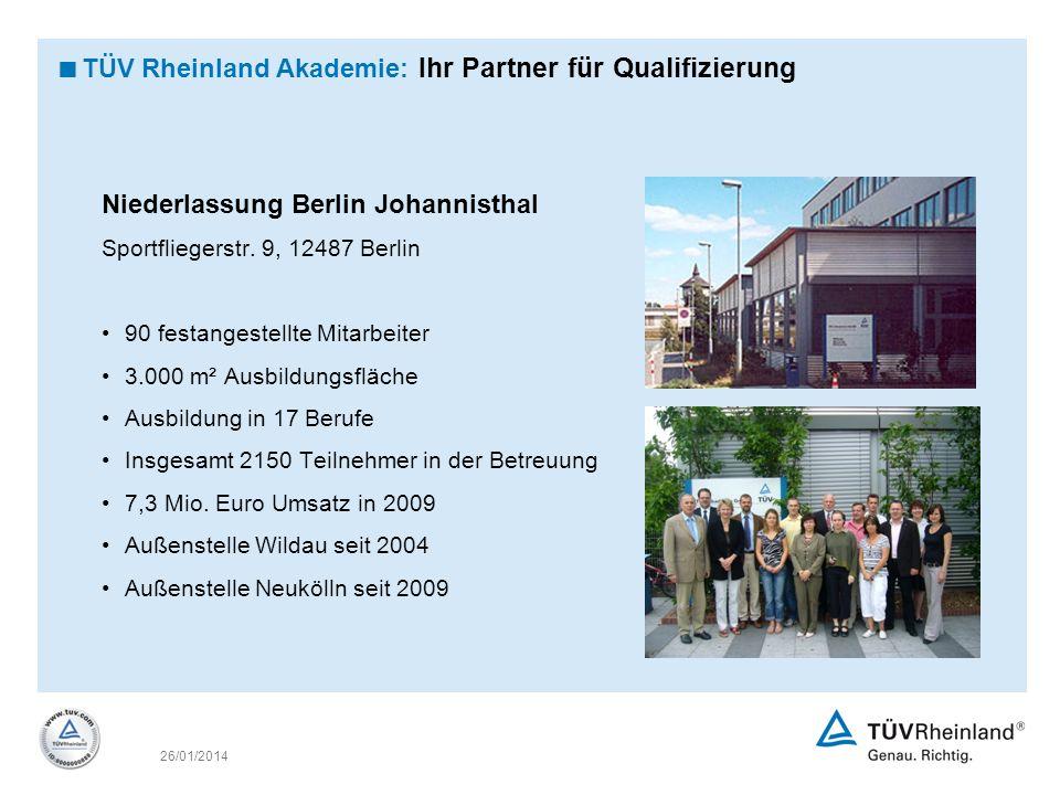 26/01/2014 Niederlassung Berlin Johannisthal Sportfliegerstr. 9, 12487 Berlin 90 festangestellte Mitarbeiter 3.000 m² Ausbildungsfläche Ausbildung in