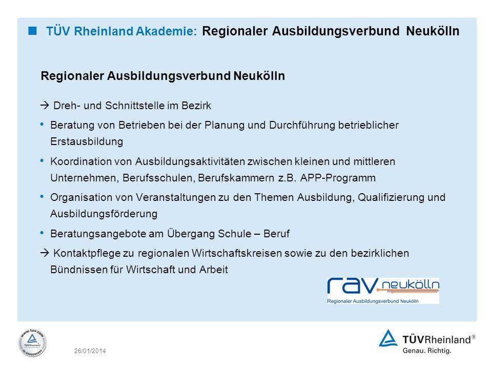 26/01/2014 Regionaler Ausbildungsverbund Neukölln Dreh- und Schnittstelle im Bezirk Beratung von Betrieben bei der Planung und Durchführung betrieblic