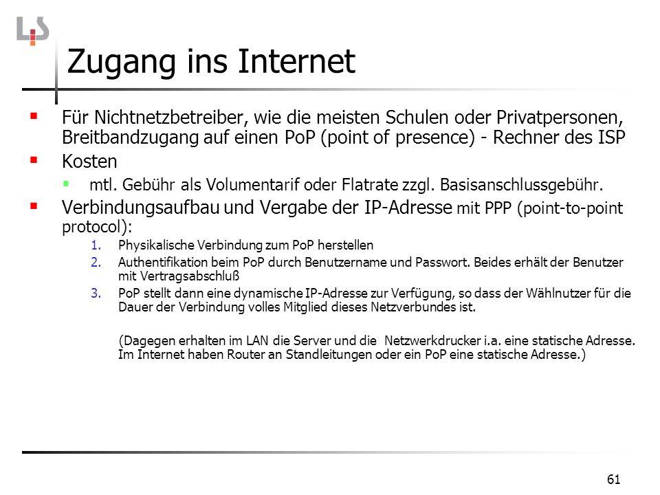61 Zugang ins Internet Für Nichtnetzbetreiber, wie die meisten Schulen oder Privatpersonen, Breitbandzugang auf einen PoP (point of presence) - Rechne