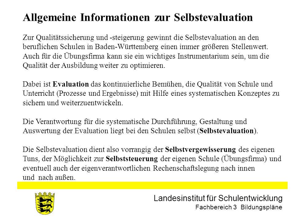 Landesinstitut für Schulentwicklung Fachbereich 3 Bildungspläne Allgemeine Informationen zur Selbstevaluation Zur Qualitätssicherung und -steigerung g