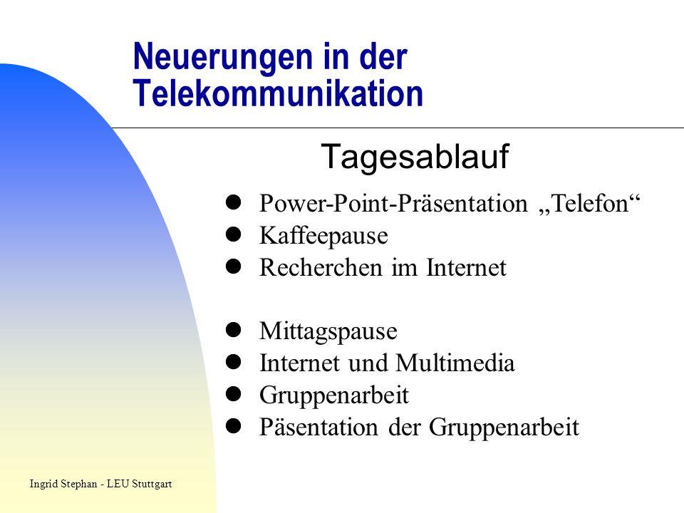 Neuerungen in der Telekommunikation Tagesablauf Power-Point-Präsentation Telefon Kaffeepause Recherchen im Internet Mittagspause Internet und Multimed