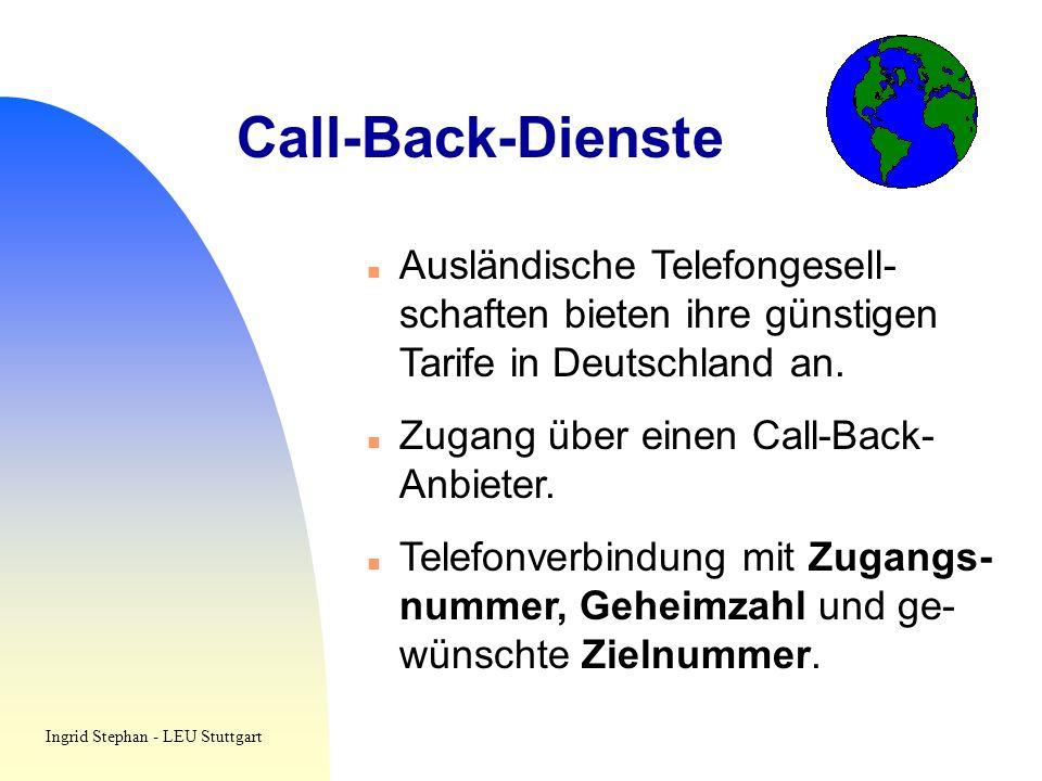 Call-Back-Dienste Ausländische Telefongesell- schaften bieten ihre günstigen Tarife in Deutschland an. Zugang über einen Call-Back- Anbieter. Telefonv