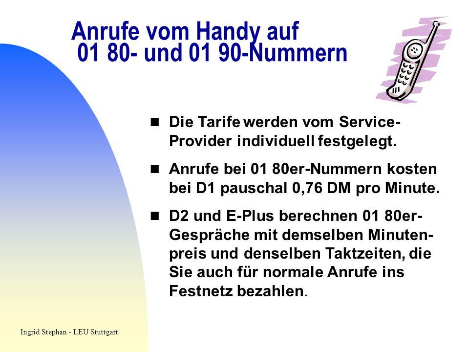 Anrufe vom Handy auf 01 80- und 01 90-Nummern Die Tarife werden vom Service- Provider individuell festgelegt. Anrufe bei 01 80er-Nummern kosten bei D1