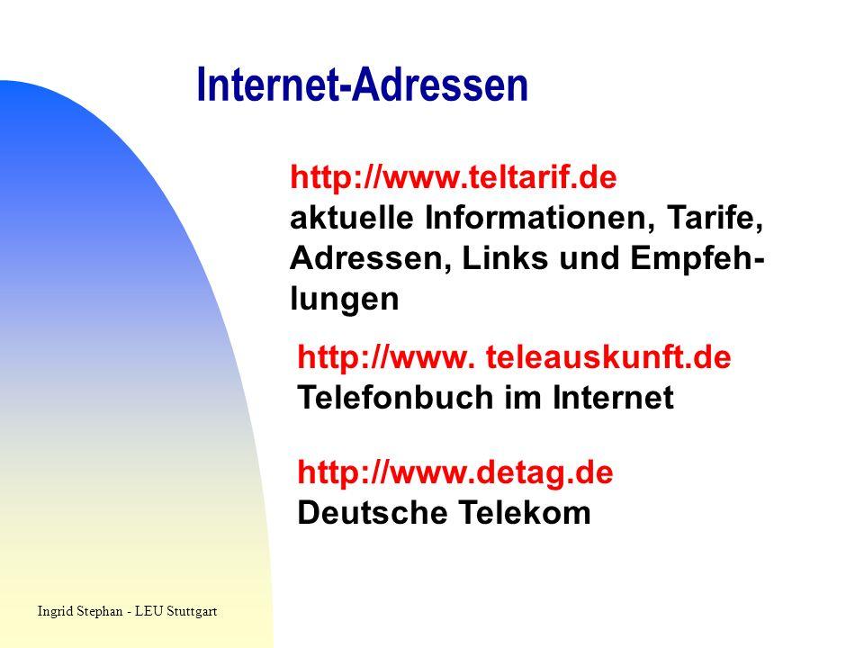 Internet-Adressen http://www.teltarif.de aktuelle Informationen, Tarife, Adressen, Links und Empfeh- lungen http://www. teleauskunft.de Telefonbuch im